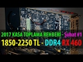 Kasa Toplama Tavsiyeleri - Şubat #1 - Intel DDR4 RX 460 | 1850-2250TL