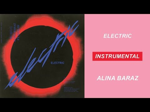 ALINA BARAZ - ELECTRIC (FEAT. KHALID) [IONIKA INSTRUMENTAL]