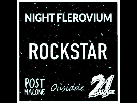 Post Malone - Rockstar Ft. 21 Savage [Night Flerovium Remix] (Ft. Ousside)