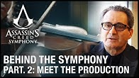 Assassin's Creed: Behind the Symphony - Part 2: Meet with Production Team | Ubisoft [NA]