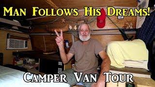 #VanTour - Man Follows His Dreams! - #VanLife
