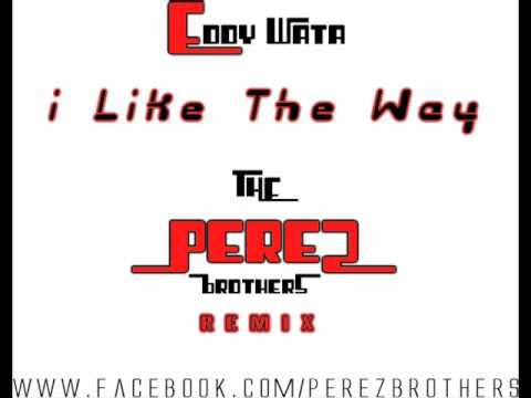 Eddy Wata - I Like The Way (The Perez Brothers Remix)