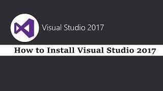 How to Install Visual Studio 2017 on Windows 10