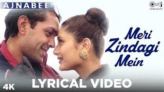 Meri Zindagi Mein Lyrical - Ajnabee | Kareena Kapoor, Bobby Deol | Kumar Sanu, Sunidhi Chauhan