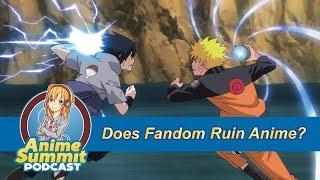 Does Fandom Ruin Anime? - Anime Podcast