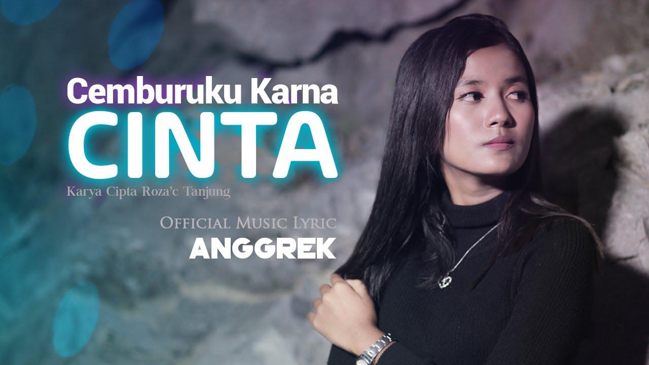 Cemburuku Karna Cinta - ANGGREK [ Official Music Lyric ]