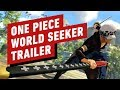 One Piece: World Seeker - Rivals and Friends Trailer