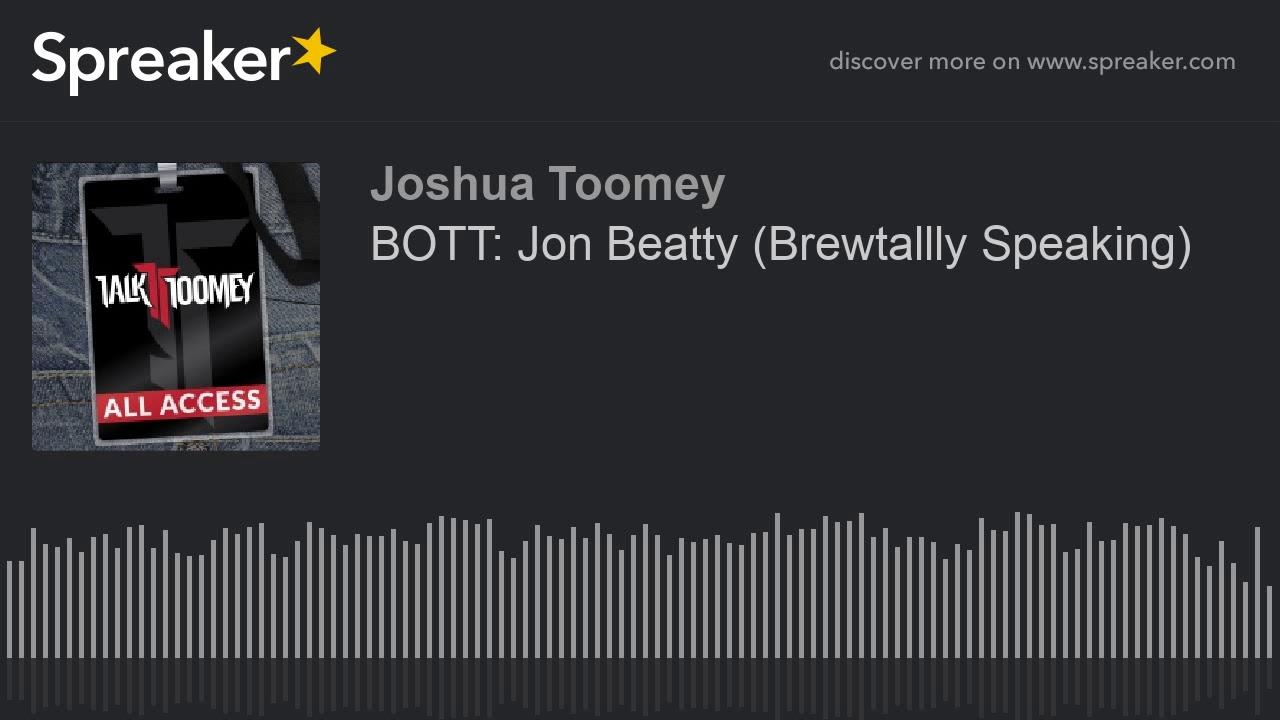 BOTT  Jon Beatty  Brewtallly Speaking