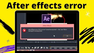 file cannot be imported  ,this file is damaged or unsupported After effect
