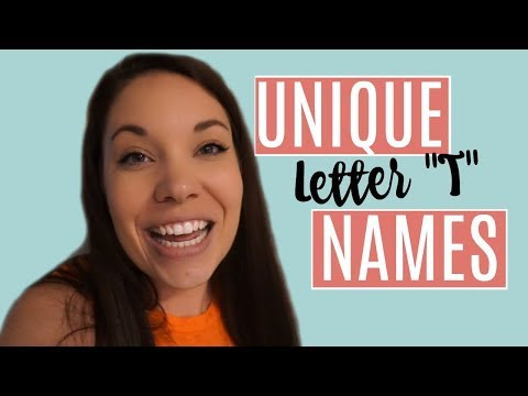 """UNIQUE LETTER """"T"""" NAMES!! 