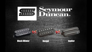 Seymour Duncan Black Winter vs Nazgul vs Jupiter