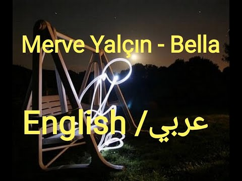 Merve Yalçın bella مترجمه للعربية translated to english lyrics subtitles