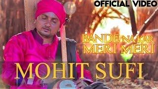 Bande Na Kar Meri Meri (Mohit Sufi) Mp3 Song Download