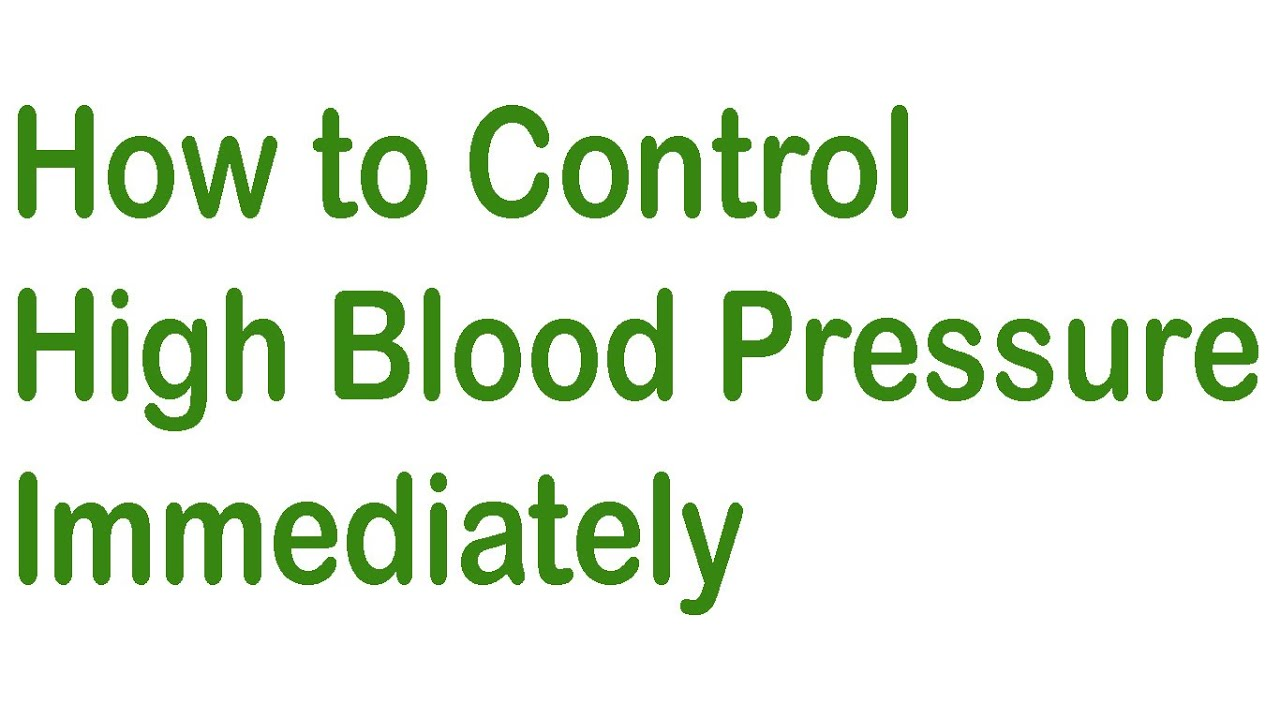 how to control high blood pressure immediately how to