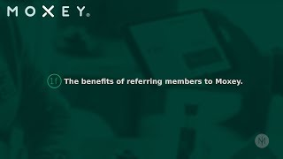 1f The benefits of referring members to Moxey