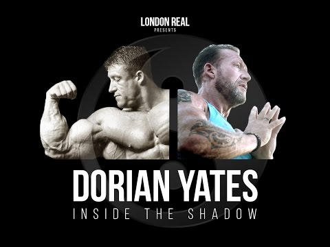 DORIAN YATES - INSIDE THE SHADOW - Part 1 of 2 | London Real