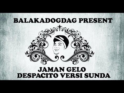 PARODI DESPACITO VERSI SUNDA - JAMAN GELO