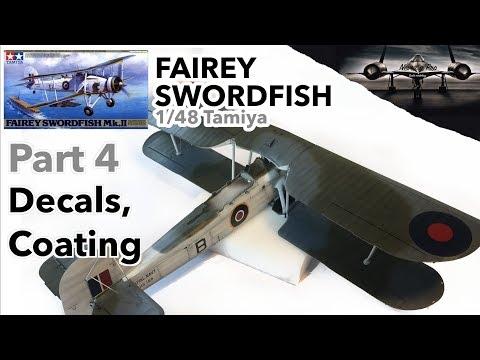 Fairey Swordfish 1/48 Tamiya - Part 4 - Decals, Coating - Full Scale Model Kit Build