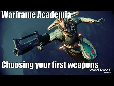 Warframe Academia: Choosing your First Weapons
