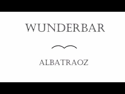 Wunderbar - Albatraoz  - (Official Musik-/Video)