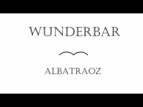 Wunderbar - Albatraoz  - (Official Musik-/Video)