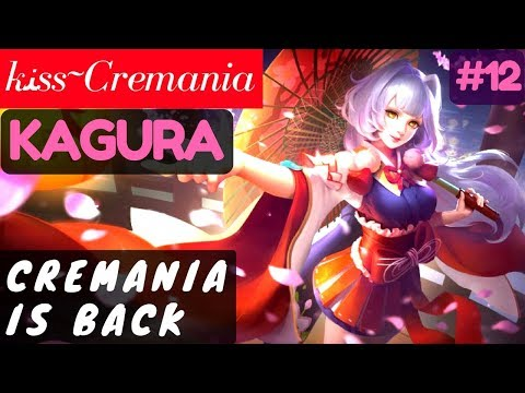 Cremania Is Back [Kagura Gameplay] | ĸﻨss~Cremania Kagura Gameplay and Build #9 Mobile Legends