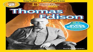 THOMAS EDISON (National Geographic for Kids) by Barbara Kramer - READ ALOUD FOR KIDS