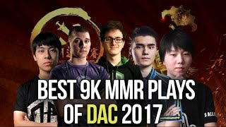 Dota 2 Best 9k MMR Plays of DAC 2017