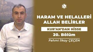 Kur'an'dan Hisse | HARAM VE HELALLERİ ALLAH BELİRLER  (20.Bölüm)
