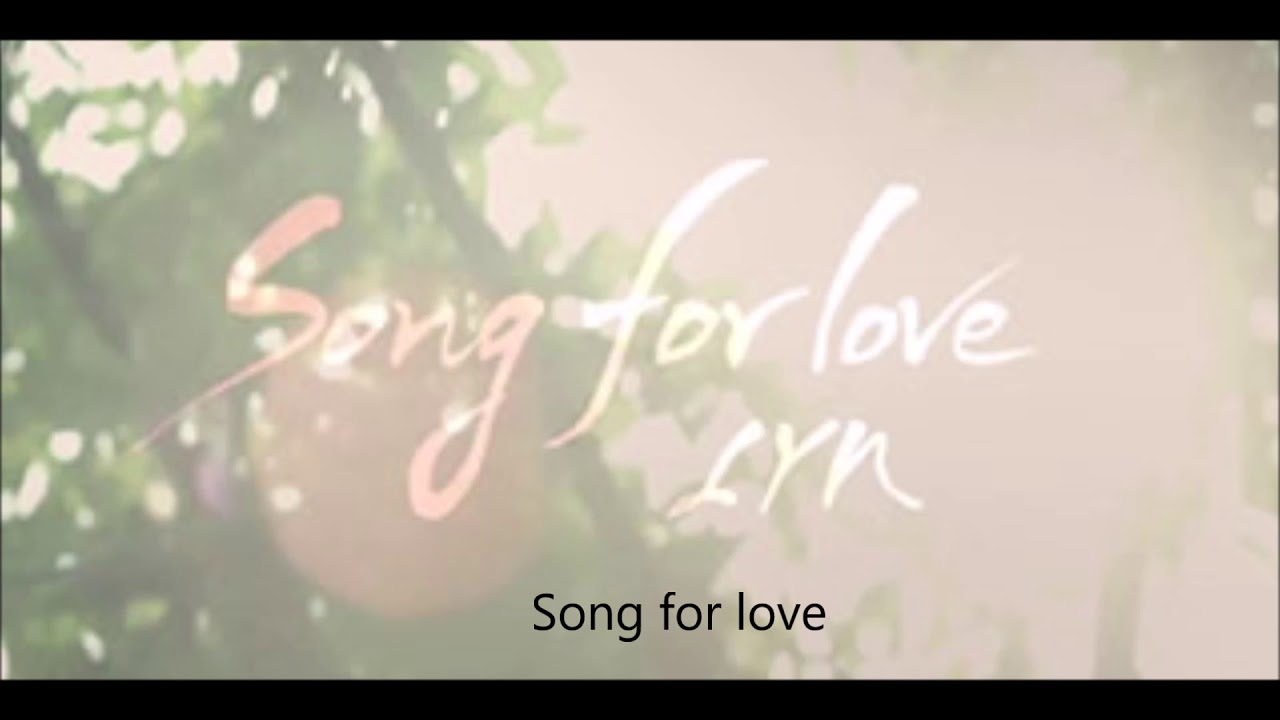 Lyn- Song For Love ( English+LYRICS )