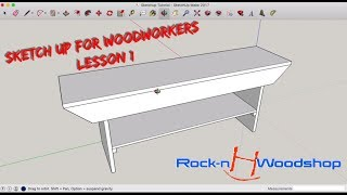 Sketchup for Woodworkers - Lesson 1 - Getting to know Sketch Up