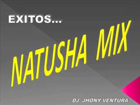 NATUSHA MIX  Por DJ JHONY VENTURA.