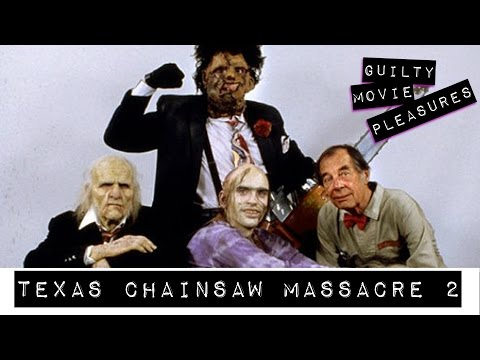 "Texas Chainsaw Massacre 2 (1986)... is a ""Guilty Movie Pleasure"""