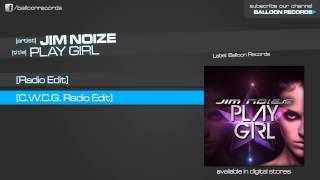 jim noize play girl c w c g radio edit