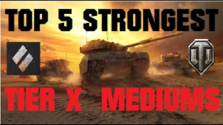 Top 5 Strongets Tier 10 Medium Tanks  for Patch 9.17.1  [World of Tanks / WoT]