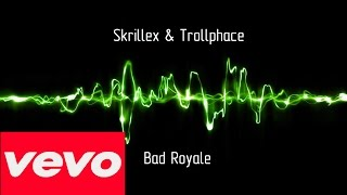 Скачать Skrillex Trollphace Bad Royale Full Audio