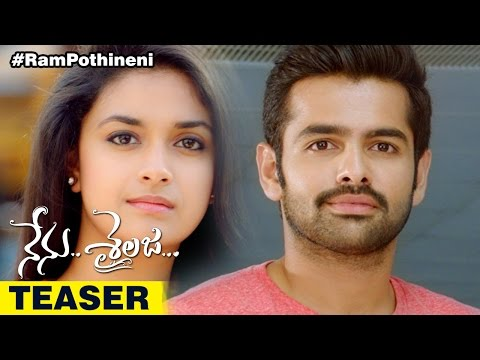 Nenu Sailaja Telugu Movie Teaser   Ram   Keerthi Suresh   DSP   #NenuSailajaTeaser