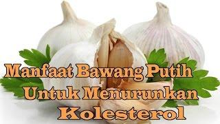 manfaat bawang putih untuk menurunkan kolesterol