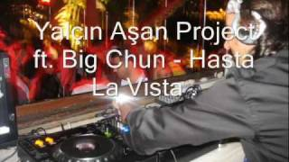 Yalçın Aşan Project ft. Big Chun - Hasta La Vista (Original Mix) - August September 2009 Music