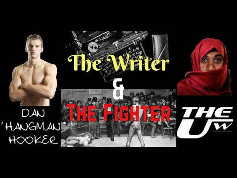 The Writer & The Fighter with Dan 'Hangman' Hooker & The Ultimate Writer - Episode 1 26/08/2016