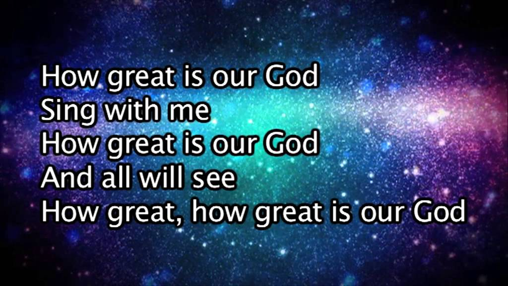 Chris Tomlin - How Great Is Our God (Lyrics And Chords ...  |How Great Is Our God Lyrics