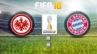 FIFA 18 Eintrach Frankfurt : FC Bayern München ⚽ 2018 Supercup Livestream 🏆 FIFA Gameplay SGE : FCB