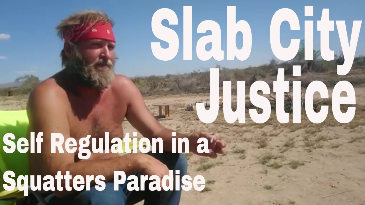 Slab City Justice 2019 How Squatters Self Regulate In This Off Grid Town Youtube