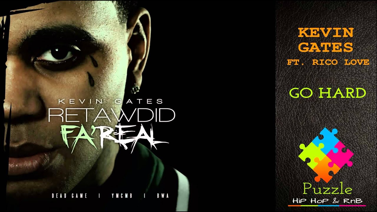 Download Kevin Gates   Go Hard feat  Rico Love