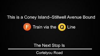 ᴴᴰ R160 - F train via the B and Q (Brighton Line) Announcements to Coney Island - Stillwell Avenue