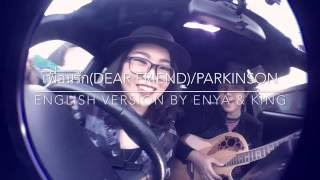 เพื่อนรัก(Dear Friend) / The Parkinson cover in English version by Enya&King