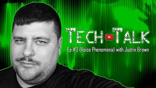 Tech Talk Live Ep #3 (Voice Phenomena)