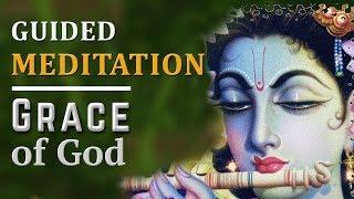 Guided meditation |  Grace of God | Powerful Meditation