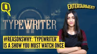 #ReasonsWhy: You Shouldn't Miss The New Netflix Show 'Typewriter'   The Quint