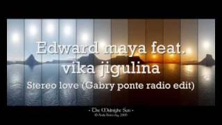 Edward Maya & vika jigulina - Stereo love (Gabry Ponte radio edit)